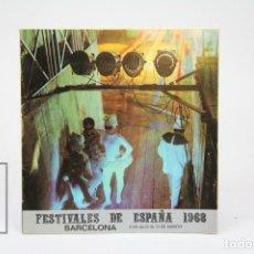 Coleccionismo: PROGRAMA FESTIVALES DE ESPAÑA - VI FESTIVAL , BARCELONA - 8 DE JULIO AL 21 DE AGOSTO 1968. Lote 122070047