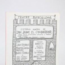 Coleccionismo: PROGRAMA EN CATALÁN -TEATRE BARCELONA/DON JAUME EL CONQUERIDOR- DIBUJOS DEL PERICH, LA TRINCA - 1978. Lote 122078247