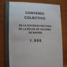 Coleccionismo: CONVENIO COLECTIVO SOCIEDAD RECTORA DE LA BOLSA DE VALORES DE MADRID 1995. Lote 124559867