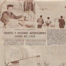 Coleccionismo: AÑO 1960 RECORTE PRENSA OPERACION CARAMELO REPARTO JUGUETES PUEBLOS OLEODUCTO ROTA ZARAGOZA AVIACION. Lote 126064787