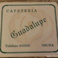 Coleccionismo: OSUNA, SEVILLA, ANTIGUO POSAVASO CAFETERIA GUADALUPE. Lote 127156087