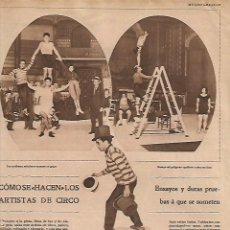 Coleccionismo: AÑO 1928 RECORTE PRENSA CIRCO COMO SE HACEN LOS ARTISTAS DE CIRCO ENSAYOS PRUEBAS. Lote 130810752