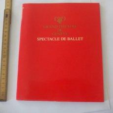 Coleccionismo: PROGRAMA LIBRETO DE BALLET. SPECTACLE DE BALLET. 1984. GRAND THÉATRE DE GENEVE TEATRO GINEBRA. Lote 130979724