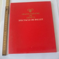 Coleccionismo: PROGRAMA LIBRETO DE BALLET. SPECTACLE DE BALLET. 1983. GRAND THÉATRE DE GENEVE TEATRO GINEBRA. Lote 130979776