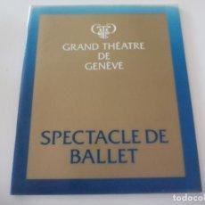 Coleccionismo: PROGRAMA LIBRETO DE BALLET. SPECTACLE DE BALLET. 1982. GRAND THÉATRE DE GENEVE TEATRO GINEBRA. Lote 130980012