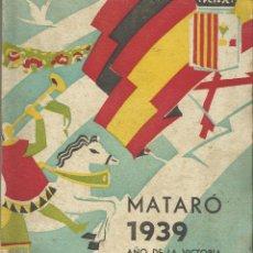 Coleccionismo: PROGRAMA FIESTAS DE LAS SANTES. LES SANTES. 1939. MATARÓ. AÑO DE LA VICTORIA. 22X16 CM. BUEN ESTADO.. Lote 131807342