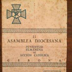 Coleccionismo: ANTIGUO PROGRAMA ASEMBLEA DIOCESANA JUVENTUD FEMENINA DE ACCIÓN CATÓLICA GERONA AÑO 1940. Lote 132159118