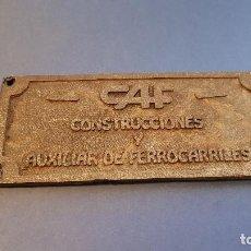 Coleccionismo: PLACA DE HIERRO CAF CONSTRUCCIONES Y AUXILIAR FERROCARRILES. Lote 132219454