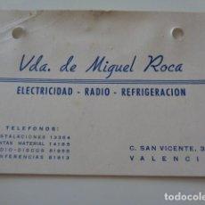 Coleccionismo: VALENCIA. VDA. DE MIGUEL ROCA. ELECTRICIDAD. RADIO. TARJETA DE VISITA AÑOS 40. Lote 134659810