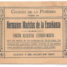Coleccionismo: ALCOY (ALICANTE) - PROGRAMA FUNCIÓN RECREATIVA LITERARIO MUSICAL COLEGIO DE LA PURÍSIMA 7 JULIO 1912. Lote 134855798
