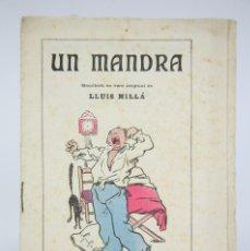 Coleccionismo: ANTIGUA PUBLICACIÓN EN CATALÁN - UN MANDRA. MONÓLOGO / MONÓLECH EN VERS ORIGINAL DE LLUIS MILLÁ. Lote 136027746