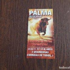 Coleccionismo: FOLLETO DE PUBLICIDAD CORRIDAS DE TOROS, COLISEO BALEAR, PALMA DE MALLORCA, AÑO 2005. Lote 136201566