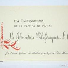 Coleccionismo: ANTIGUA TARJETA FELICITACIÓN NAVIDEÑA - LOS TRANSPORTISTAS FABRICA LA ALIMENTICIA VILAFRANQUESA. Lote 136473622