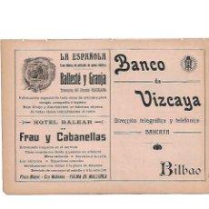 Coleccionismo: AÑO 1910 PUBLICIDAD BANCO DE VIZCAYA BILBAO HOTEL BALEAR FRAU CABANELLAS LA ESPAÑOLA BALLESTE GRANJA. Lote 137871578