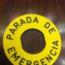 Coleccionismo: CHAPA PARADA DE EMERGENCIA. 6 CMS. TRANSPORTE PÚBLICO.. Lote 139609854
