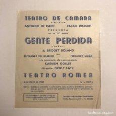 Coleccionismo: TEATRO ROMEA. PROGRAMA DE MANO. TEATRO DE CAMARA. GENTE PERDIDA. 1951. Lote 145206934
