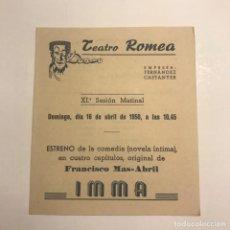 Coleccionismo: TEATRO ROMEA. PROGRAMA DE MANO. IMMA. 1950. Lote 145208074
