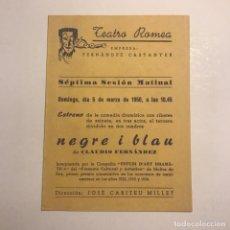 Coleccionismo: TEATRO ROMEA. PROGRAMA DE MANO. NEGRE I BLAU. 1950. Lote 145208286