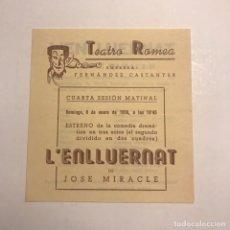 Coleccionismo: TEATRO ROMEA. PROGRAMA DE MANO. L'ENLLUERNAT. 1950. Lote 145208342