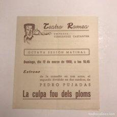 Coleccionismo: TEATRO ROMEA. PROGRAMA DE MANO. LA CULPA FOU DELS PLOMS. 1950. Lote 145208626