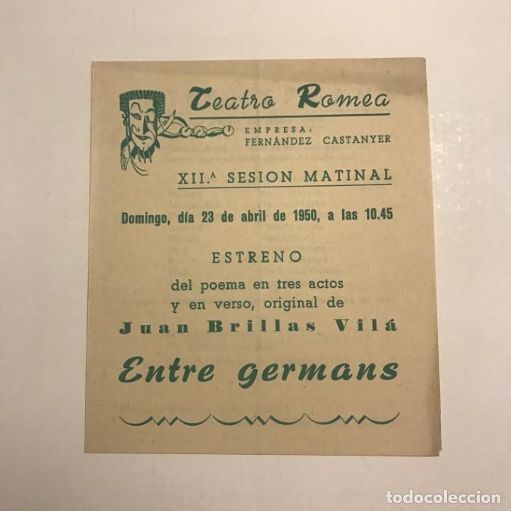 TEATRO ROMEA. PROGRAMA DE MANO. ENTRE GERMANS. 1950 (Coleccionismo - Laminas, Programas y Otros Documentos)
