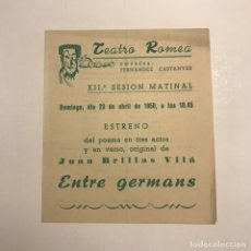 Coleccionismo: TEATRO ROMEA. PROGRAMA DE MANO. ENTRE GERMANS. 1950. Lote 145208858