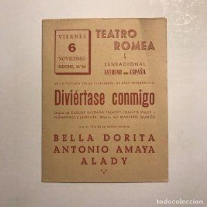 Teatro Romea. Programa de mano. Diviértase conmigo. Bella Dorita. Antonio Amaya. Alady