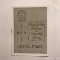 Coleccionismo: TEATRO ROMEA. 1952. COMPAÑÍA TITULAR CATALANA. TEMPORADA OFICIAL. Lote 146741218