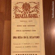 Coleccionismo: PROGRAMA TEATRO INFANTA ISABEL UNA ROSA EN EL DESAYUNO.EMILIO GUTIÉRREZ CABA MARÍA JOSÉ GOYANES. Lote 149638141