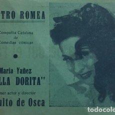 Coleccionismo: TEATRO ROMEA. PROGRAMA DE MANO. BELLA DORITA. PAQUITO DE OSCA. MARIA YAÑEZ LA NÚVIA HA PERDUT EL RAM. Lote 146682358