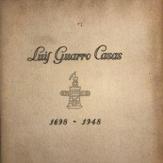Coleccionismo: 1698-1948 LUIS GUARRO CASAS, FASCÍCULO COMMEMORACIÓN DEL 250 ANIVERSARIO 29X23,3 CM. Lote 151334158