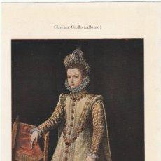 Coleccionismo: LAMINA HOJA RECORTADA- INFANTA D. ISABEL CLARA EUGENIA - SANCHEZ COELLO - MUSEO DEL PRADO MADRID. Lote 151534562