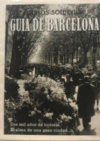 Tríptico publicitario de la guia de Barcelona. Carlos Soldevila 13x16,3 cm
