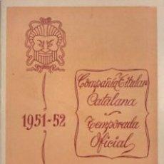 Coleccionismo: 1951-52 TEATRO ROMEA. COMPAÑÍA TITULAR CATALANA. TEMPORADA OFICIAL 12,1X16,2 CM. Lote 153079990