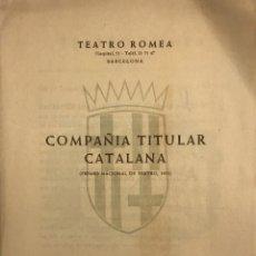 Coleccionismo: 1953 TEATRO ROMEA. COMPAÑÍA TITULAR CATALANA 17,3X24,2 CM. Lote 153132250