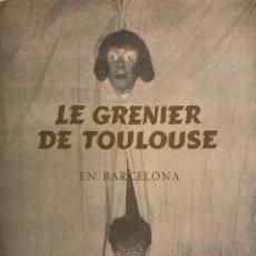 Coleccionismo: 1955 TEATRO ROMEA. LE GRENIER DE TOULOUSE EN BARCELONA 16,8X21,5 CM. Lote 153191406
