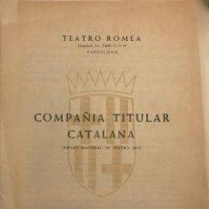 Coleccionismo: 1955 TEATRO ROMEA. PROGRAMA DE MANO. COMPAÑÍA TITULAR CATALANA 17X24 CM. Lote 153195742