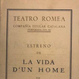 1952 Teatro Romea. Programa de mano. La vida d'un home 13,8x21,9 cm