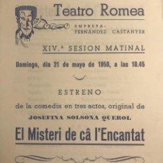 Coleccionismo: 1950 TEATRO ROMEA. PROGRAMA DE MANO. EL MISTERI DE CÂ L'ENCANTAT 13,8X15,9 CM. Lote 153267854