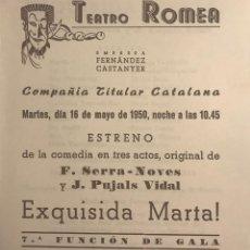 Coleccionismo: 1950 TEATRO ROMEA. PROGRAMA DE MANO. EXQUISIDA MARTA! 13,8X15,9 CM. Lote 153268002