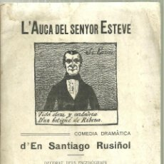 Coleccionismo: 3895.- L`AUCA DEL SENYOR ESTEVE DE SANTIAGO RUSIÑOL - ARGUMENT - OLEGUER JUNYENT-ALARMA-VILOMARA. Lote 153312778