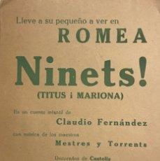 Coleccionismo: TEATRO ROMEA. PROGRAMA DE MANO. NINETS! CLAUDIO FERNANDEZ. MESTRES Y TORRENTS. JUAN COMELLAS. Lote 145206278