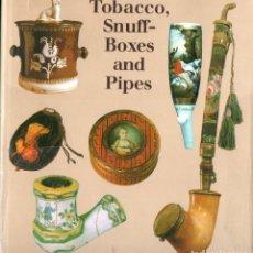Coleccionismo: TOBACCO, SNUFF BOXES AND PIPES (LONDON, 1984) COLECCIONISMO DE TABACO, CAJAS DE RAPÉ Y PIPAS. Lote 153350154