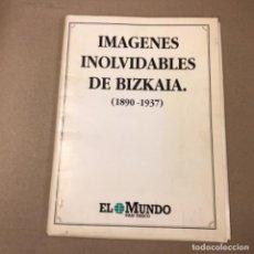 Coleccionismo: IMÁGENES INOLVIDABLES DE BIZKAIA (1890-1937). LOTE CON 45 PRECIOSAS LÁMINAS. IDEALES PARA ENMARCAR.. Lote 155139874