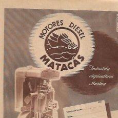Coleccionismo: AÑO 1956 RECORTE PRENSA PUBLICIDAD MOTOR MOTORES DIESEL MATACAS. Lote 156365458