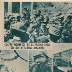 Coleccionismo: AÑO 1956 RECORTE PRENSA CUATRO MOMENTOS DE LA ULTIMA EPOCA DEL GENERAL MOSCARDO. Lote 156562954