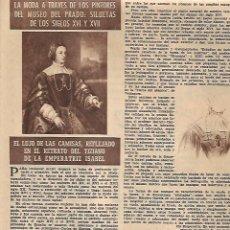 Coleccionismo: AÑO 1956 RECORTE PRENSA LA MODA EN LA PINTURA LUJO DE LAS CAMISAS RETRATO EMPERATRIZ ISABEL TIZIANO. Lote 156563646