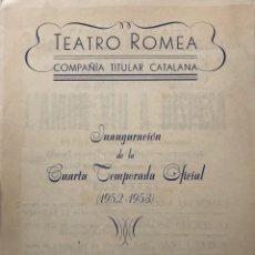 Coleccionismo: 1952 TEATRO ROMEA. COMPAÑÍA TITULAR CATALANA. INAUGURACIÓN DE LA CUARTA TEMPORADA 16X22,2CM. Lote 158230330