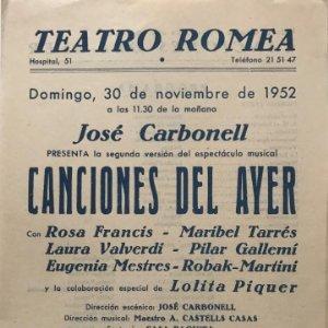 1952 Teatro Romea. Canciones del ayer. José Carbonell 16x22,3cm