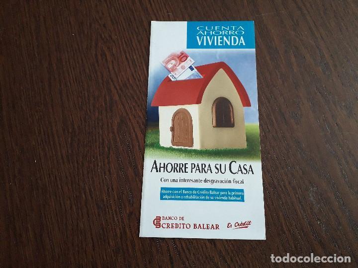 FOLLETO DE PUBLICIDAD BANCO DE CRÉDITO BALEAR, CUENTA AHORRO VIVIENDA. (Coleccionismo - Laminas, Programas y Otros Documentos)
